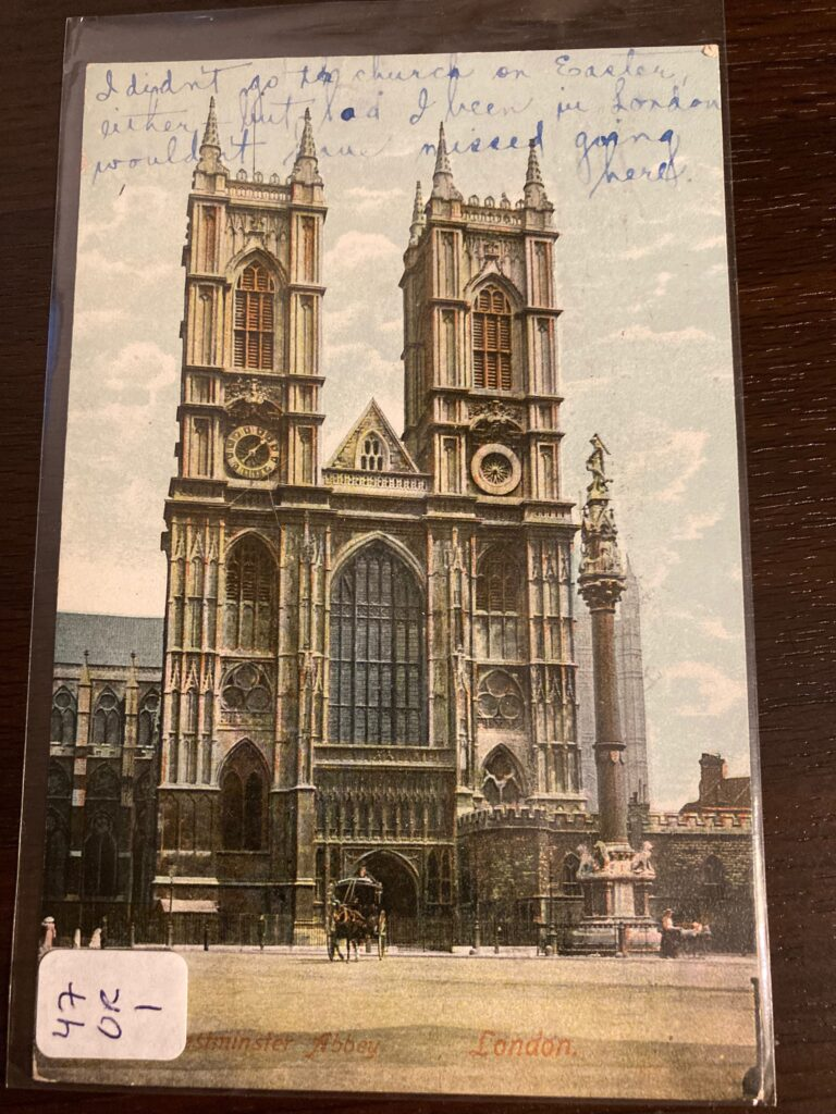 """Westminster Abbey in London. Handwritten message across the top: """"I didn't go to ths[?] church on Easter either, but had I been in London wouldn't have missed going here."""""""